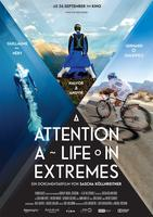"""Plakatmotiv """"Attention: A Life in Extremes"""""""