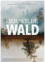 """Plakatmotiv """"Der wilde Wald - Natur Natur sein lassen"""""""
